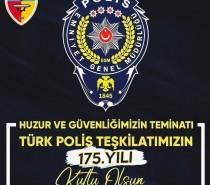 Türk Polis Teşkilatımızın 175.Yılı Kutlu Olsun